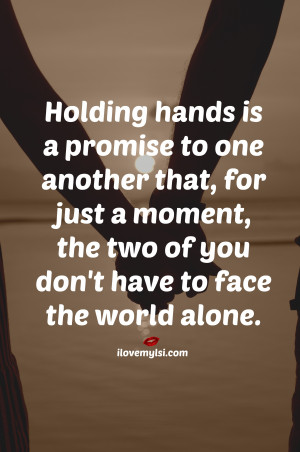 Holding Hands Quotes Holding Hands is a Promise