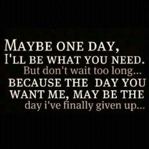 not waiting around forever.