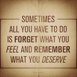 You deserve someone who is 100% into you. Period ... |Find What You Deserve Quotes