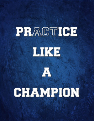 Practice like a champion
