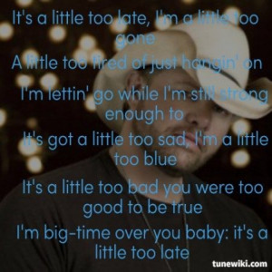 Little Too Late ~ Toby Keith
