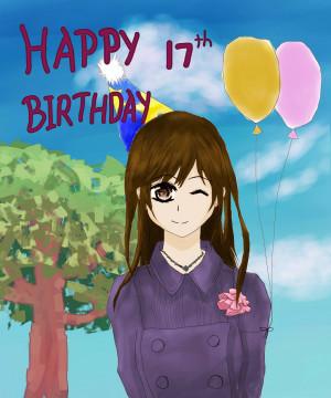 17th Birthday Happy 17th birthday~by