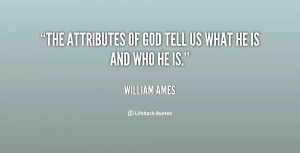 The attributes of God tell us what He is and who He is.""
