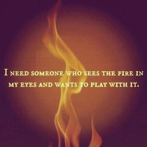 Playing with my inner fire.