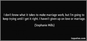 quote-i-don-t-know-what-it-takes-to-make-marriage-work-but-i-m-going ...