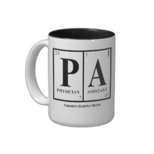 Physician Assistant (PA) Mug, with Quote