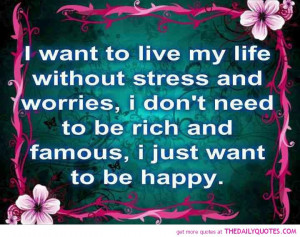 ... .comI Want To Live My Life Without Stress | The Daily Quotes