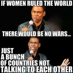 Women Ruled The World Funny Meme