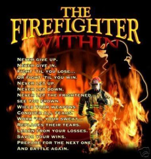 Firefighter Quotes To Live By Favorite quote: