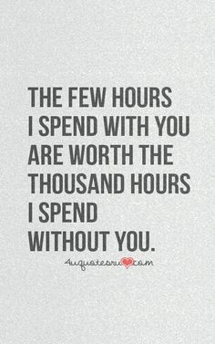 Quotes About Spending Time Together With Love Ones ~ Cant Be Together ...