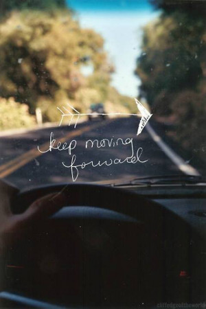 Inspire Quotes : Keep Moving forward- Inspirational Quotes
