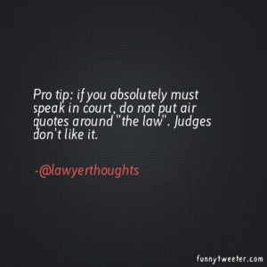 ... if you absolutely must speak in court, do not put air quotes around