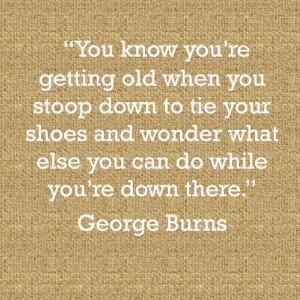 George Burns joke about age