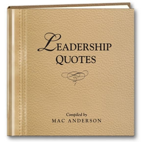 Leadership Quotes by Mac Anderson