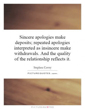 Sincere apologies make deposits; repeated apologies interpreted as ...