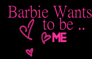 Barbie Doll Quotes And Sayings Quotesgram