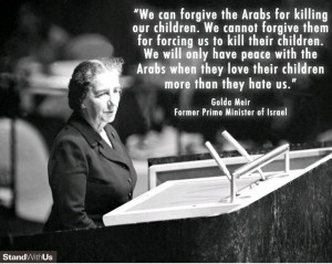 strongly disagree with one of Golda Meir's most famous quotes