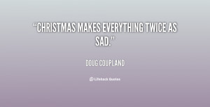 Go Back > Gallery For > Sad Christmas Quotes