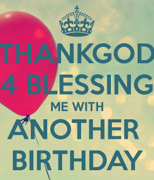 thankgod-4-blessing-me-with-another-birthday.png
