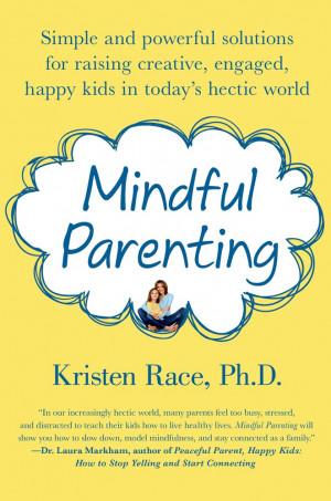 Kristen Race, Ph.D. Mindful Parenting