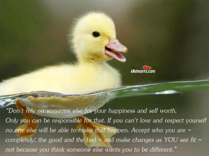 Home » Quotes » Don't Rely On Someone Else For Your Happiness And ...