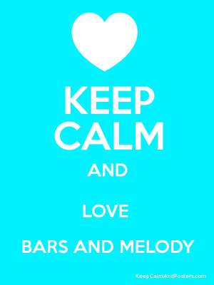 KEEP CALM AND LOVE BARS AND MELODY Poster