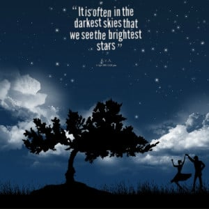 Quotes Picture: it is often in the darkest skies that we see the ...