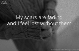 my scars are fading 7 up 1 down unknown quotes added by jpsfiance15