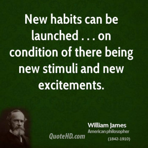 New habits can be launched . . . on condition of there being new ...