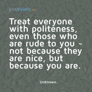 quote on politeness: quote politeness rude attitude