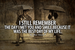 still remember the day I met you - Picture Quotes