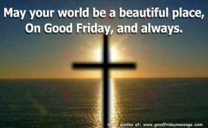 Good Friday Quotes for Facebook - #2 is the Best