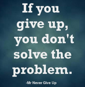 Don't Give Up #quote #motivation