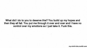 Quotes] What did i do to you deserve this? You build up my hopes and ...