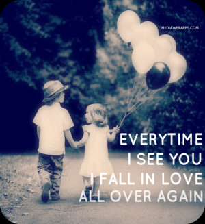 everytime i see you i fall in love all over again love quotes