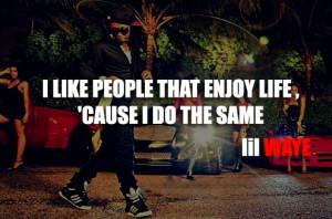 Lil wayne, quotes, sayings, enjoy life, positive