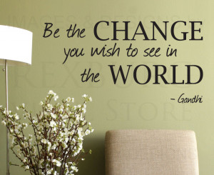 ... -Decal-Quote-Vinyl-Art-Lettering-Removable-Be-the-Change-Gandhi-IN14