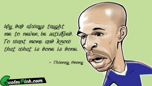 My Dad Always Taught Me by thierry-henry Picture Quotes