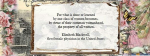 ... womanhood, the property of all women. - Elizabeth Blackwell #quotes