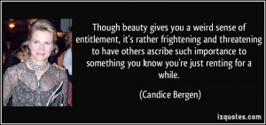 Though beauty gives you a weird sense of entitlement, it's rather ...