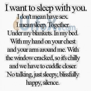 want to sleep with you I don't mean have sex, (Quotes)
