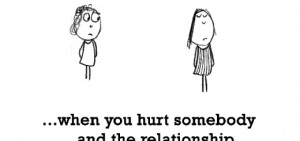 Sadness is, when you hurt somebody.