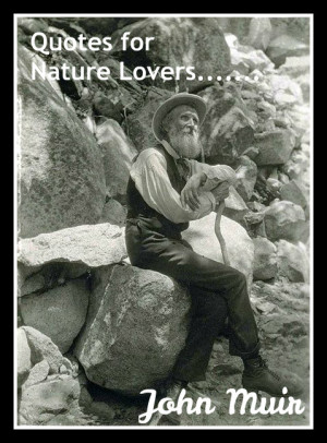 Quotes for Nature Lovers - John Muir