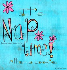 ... Stuff, Favorite Quotes, Naps Time Quotes, Sassy Pants, Cookies Jars