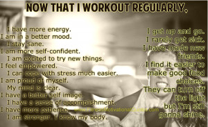 Now That I Workout Regularly