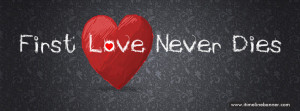 Quotes About First Love - First Love Quotes Facebook Timeline Banner