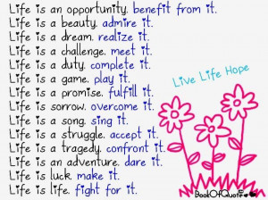 Life Is an Opportunity Benefit from It ~ Beauty Quote