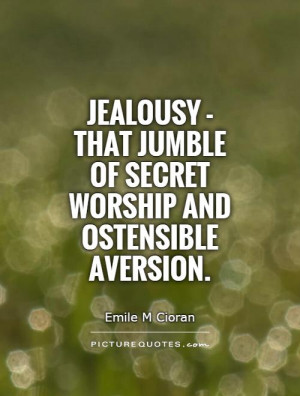 ... that jumble of secret worship and ostensible aversion Picture Quote #1
