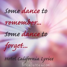 Some Dance to remember, some dance to forget.