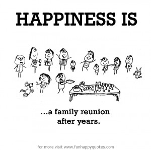 Happiness is, a family reunion.
